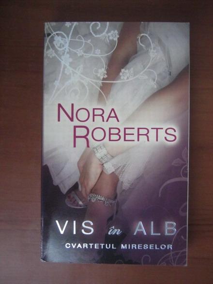 Anticariat: Nora Roberts - Vis in alb
