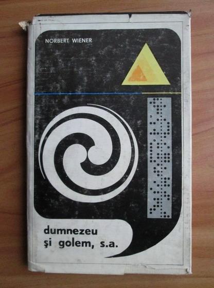 Anticariat: Norbert Wiener - Dumnezeu si Golem, S.A.