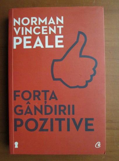 Anticariat: Norman Vincent Peale - Forta gandirii pozitive