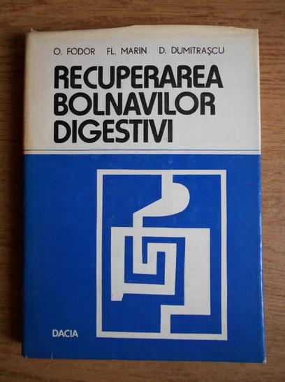 Anticariat: O. Fodor, Florea Marin - Recuperarea bolnavilor digestivi