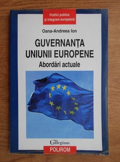 Anticariat: Oana Andreea Ion - Guvernanta Uniunii Europene. Abordari actuale
