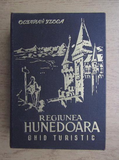 Anticariat: Octavian Floca - Regiunea Hunedoara, ghid turistic
