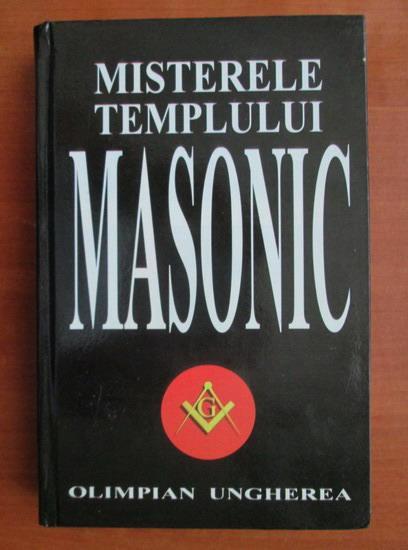 Anticariat: Olimpian Ungherea - Misterele templului masonic