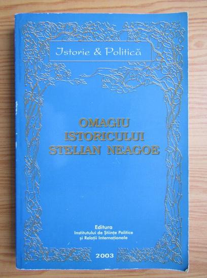 Anticariat: Omagiu istoricului Stelian Neagoe