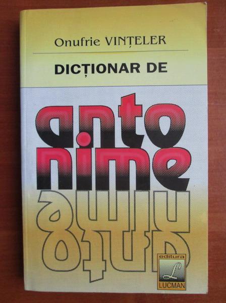 Anticariat: Onufrie Vinteler - Dictionar de antonime