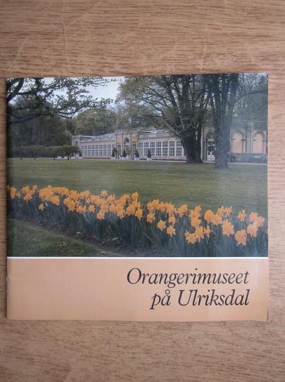 Anticariat: Orangerimuseet pa Ulriksdal