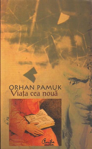 Anticariat: Orhan Pamuk - Viata cea noua