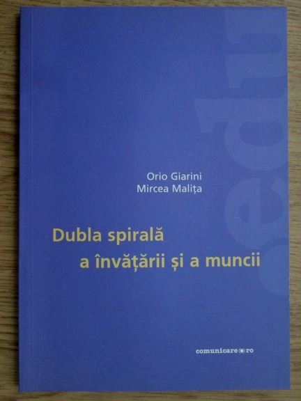 Anticariat: Orio Giarini, Mircea Malita - Dubla spirala a invatarii si a muncii