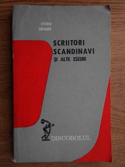 Anticariat: Ovidiu Drimba - Scriitori scandinavi si alte eseuri