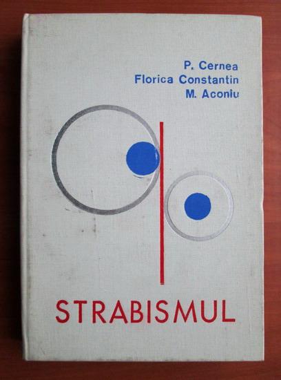 Anticariat: P. Cernea - Strabismul