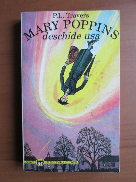 Anticariat: P. L. Travers - Mary Poppins deschide usa
