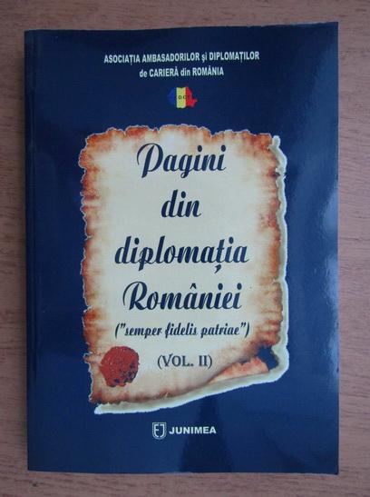 Anticariat: Pagini din diplomatia Romaniei (volumul 2)