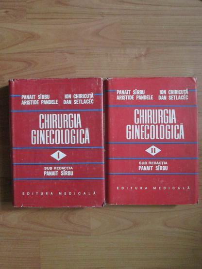 Anticariat: Panait Sirbu - Chirurgia ginecologica, 2 volume (coperti cartonate, supracoperti)