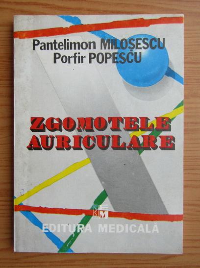 Anticariat: Pantelimon Milosescu - Zgomotele auriculare