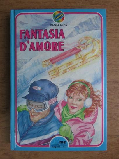 Anticariat: Paola Mion - Fantasia d'amore
