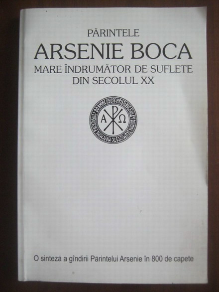 Anticariat: Parintele Arsenie Boca - Mare indrumator de suflete din secolul XX
