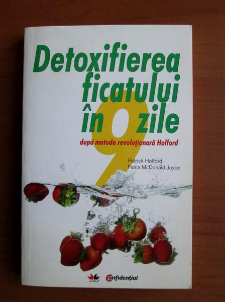 Detoxifierea ficatului in 9 zile - Patrick Holford - Libris