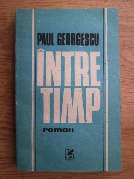 Anticariat: Paul Alexandru Georgescu - Intre timp