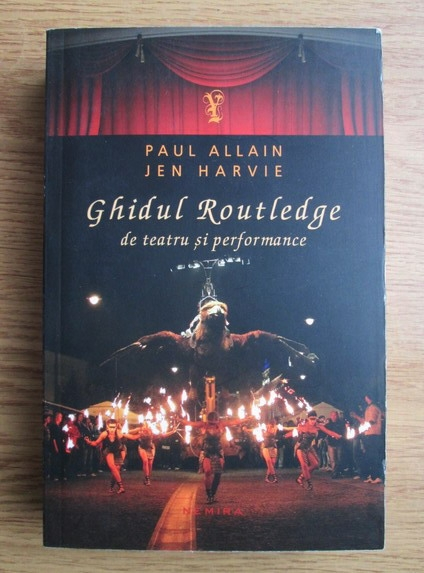 Anticariat: Paul Allain - Ghidul Routledge de teatru si performance