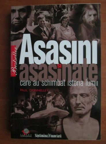 Anticariat: Paul Donneley - Asasini si asasinate care au schimbat istoria lumii