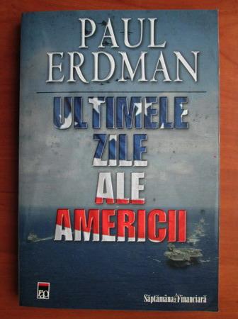 Anticariat: Paul Erdman - Ultimele zile ale Americii