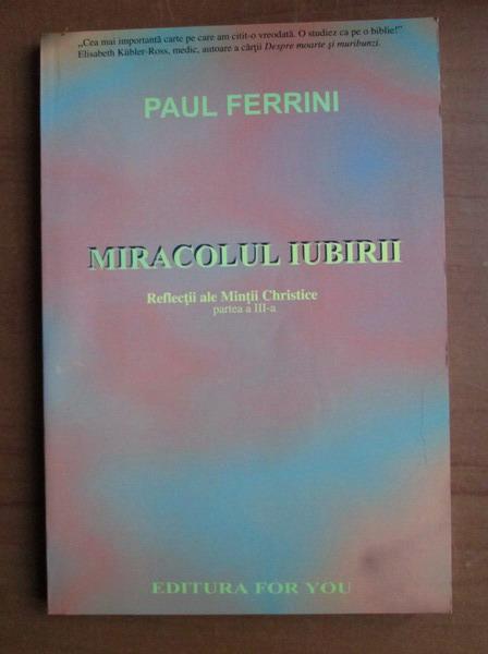 Anticariat: Paul Ferrini - Miracolul iubirii