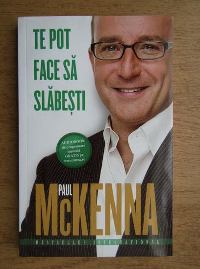 Anticariat: Paul McKenna - Te pot face sa slabesti