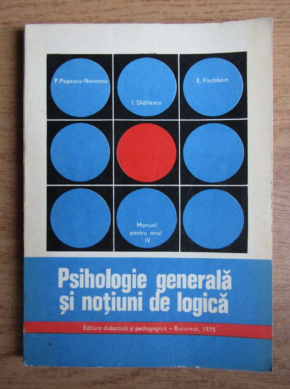 Anticariat: Paul Popescu Neveanu - Psihologie generala si notiuni de logica