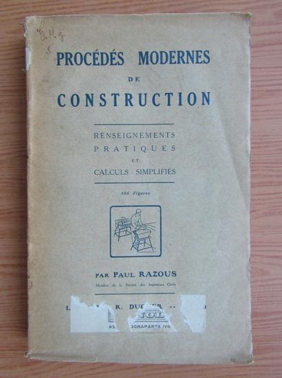 Anticariat: Paul Razous - Procedes modernes de construction (1928)