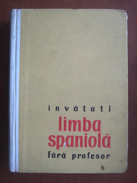 Anticariat: Paul Teodorescu - Invatati limba spaniola fara profesor