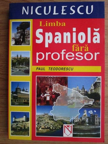 Anticariat: Paul Teodorescu - Limba spaniola fara profesor