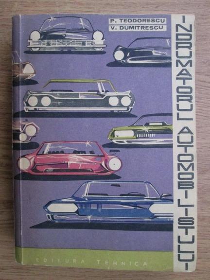 Anticariat: Paul Teodorescu, Virgil Dumitrescu - Indrumatorul automobilistului