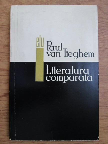 Anticariat: Paul van Tieghem - Literatura comparata