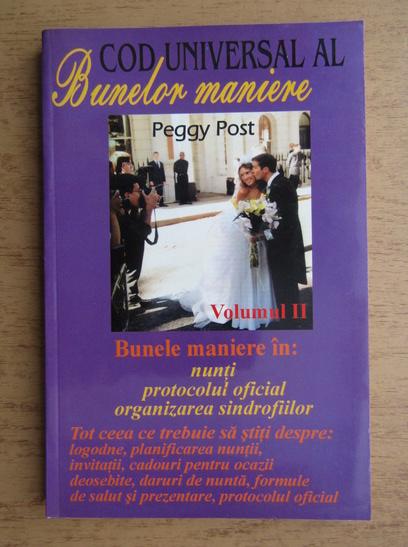 Anticariat: Peggy Post - Cod universal al bunelor maniere (volumul 2)