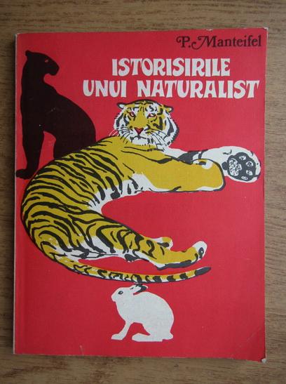 Anticariat: Peter Manteifel - Istorisirile unui naturalist