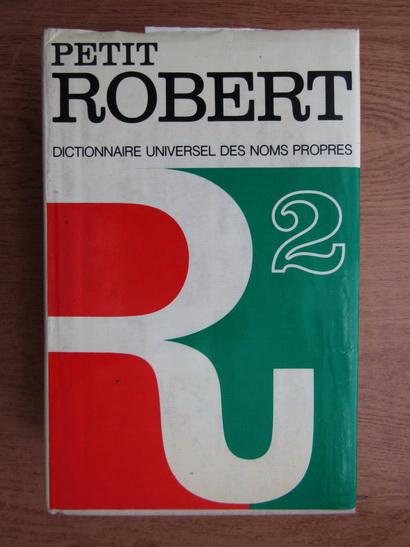 Anticariat: Petit Robert, dictionnaire universel des noms propres