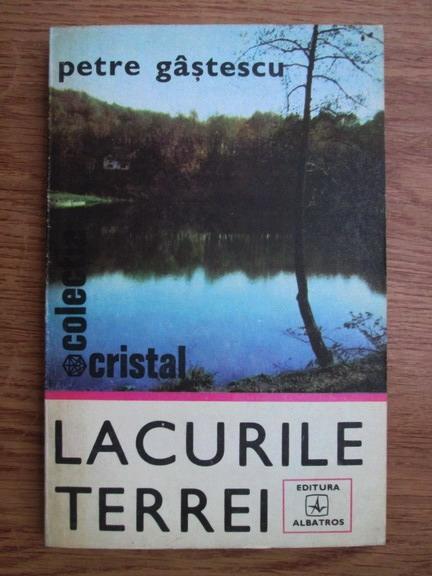 Anticariat: Petre Gastescu - Lacurile Terrei