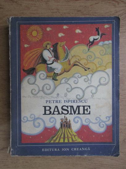Anticariat: Petre Ispirescu - Basme