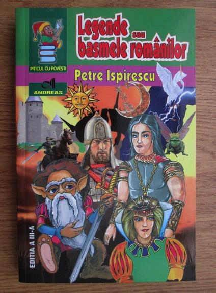 Anticariat: Petre Ispirescu - Legende sau basmele romanilor