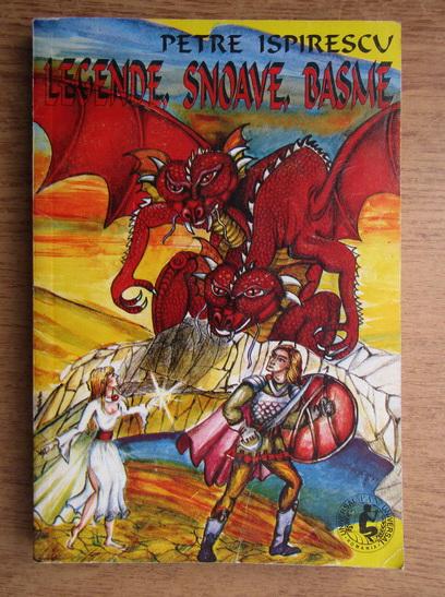 Anticariat: Petre Ispirescu - Legende, Snoave, Basme
