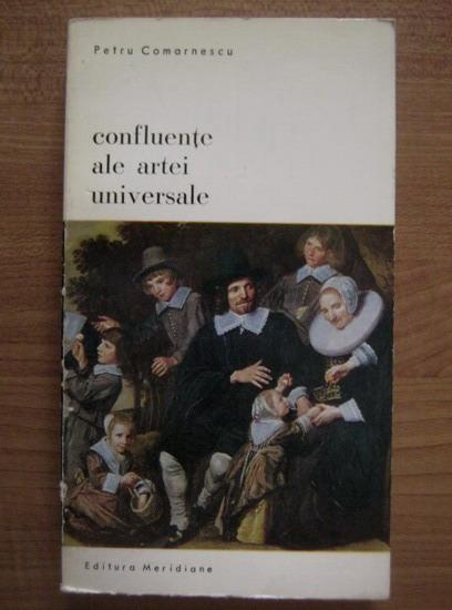 Anticariat: Petru Comarnescu - Confluente ale artei universale