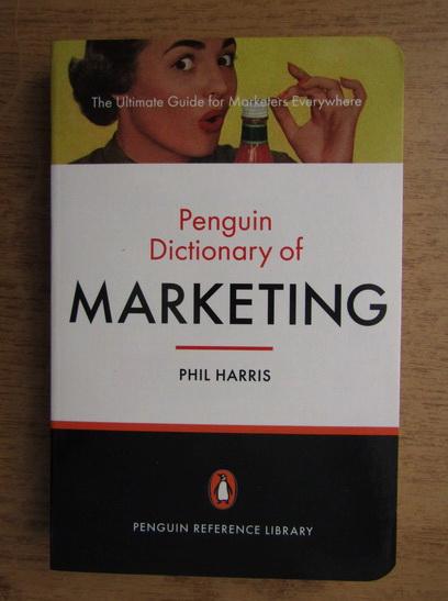 Anticariat: Phill Harris - The penguin dictionary of marketing