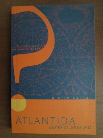 Anticariat: Pierre Carnac - Atlantida, autopsia unui mit