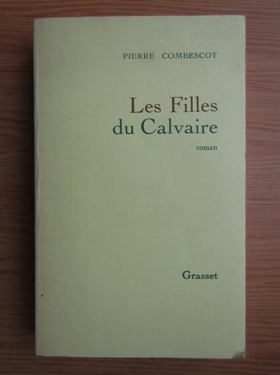 Anticariat: Pierre Combrescot - Les filles du Calvaire