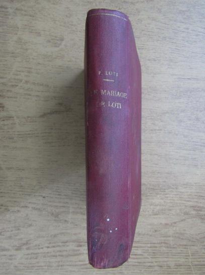 Anticariat: Pierre Lotti - Le mariage de Loti (1940)