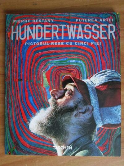 Anticariat: Pierre Restany - Hundertwasser. Pictorul-rege cu cinci piei