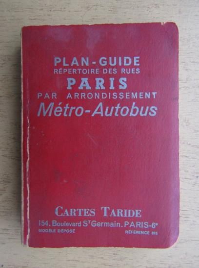 Anticariat: Plan guide repertoire des rues Paris par arrondissement metro-autobus (1965)