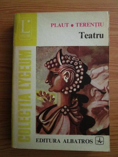 Anticariat: Plaut, Terentiu - Teatru