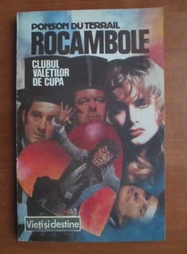 Anticariat: Ponson du Terrail - Rocambole 5. Clubul valetilor de cupa