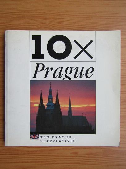 Anticariat: Prague. Ten Prague superlatives